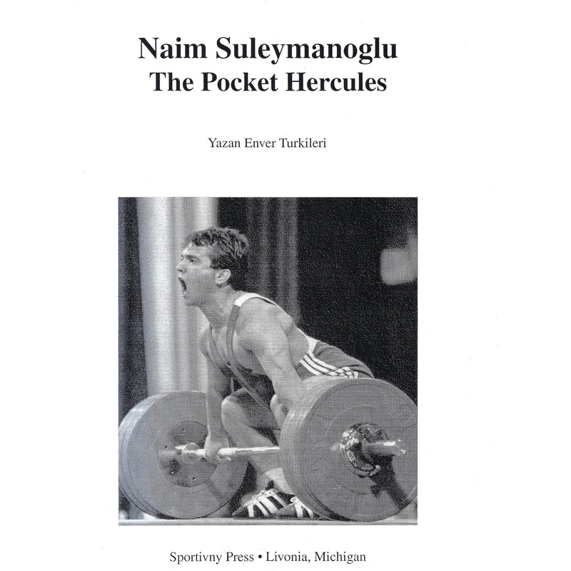 Naim Suleymanoglu The Pocket Hercules