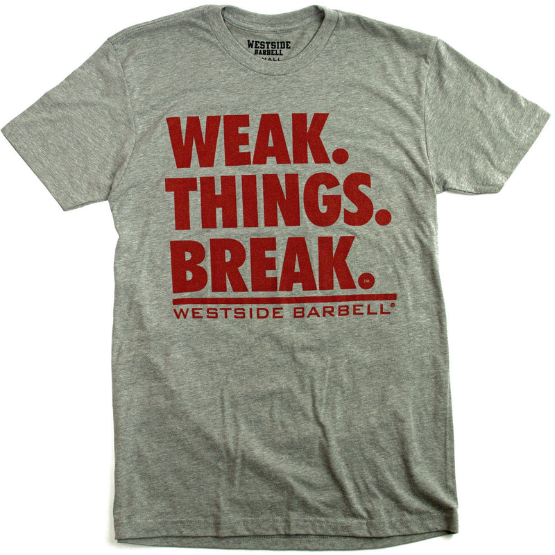 WSBB Mens Weak.Things.Break™ T-shirt