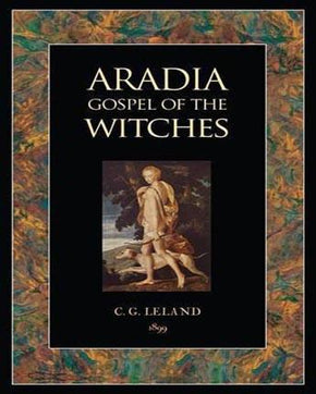 Spirit Earth Aradia; Gospel of the Witches