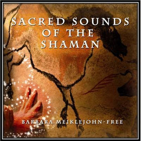 Spirit Earth Sacred Sounds of the Shaman