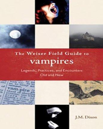 Spirit Earth The Weiser Field Guide to Vampires