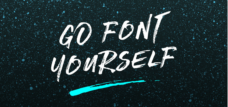 GO FONT YOURSELF<BR>GROUP TYPOGRAPHY SHOW | 09/09/2017