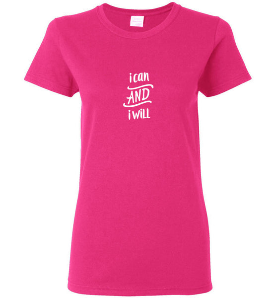 I Can And I Will - Ladies Short-Sleeve Tee