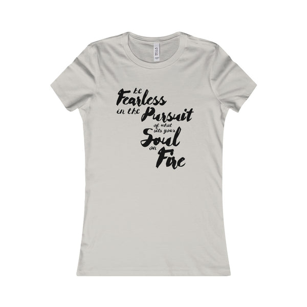 Be Fearless Women's Favorite Tee