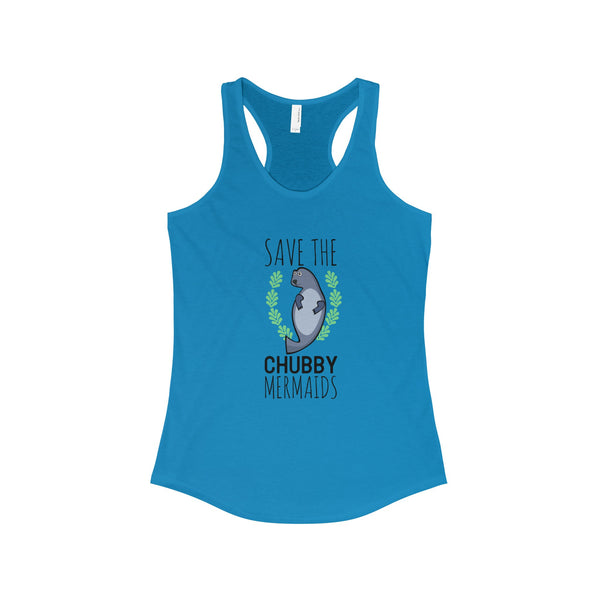 Save The Chubby Mermaids Racerback Tank