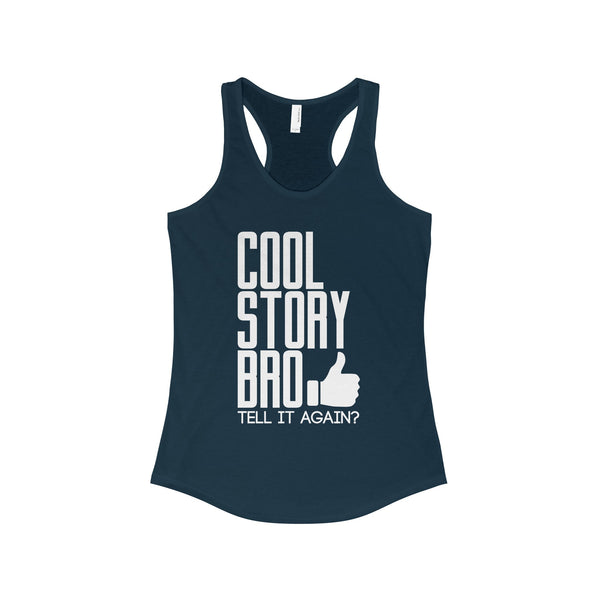 Cool Story Bro Tell It Again Racerback Tank