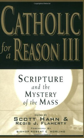 Catholic for a Reason III