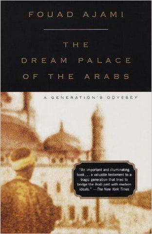 Dream Palace of the Arabs: A Generation's Odyssey
