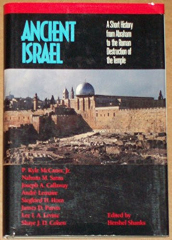Ancient Israel: A short history from Abraham to the Roman destruction of the Temple.