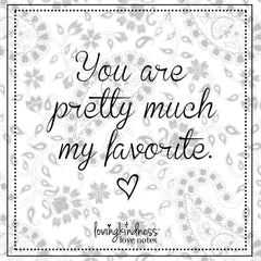 You are pretty much my favorite.