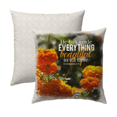 He Makes All Things Beautiful Pillow - Ecclesiastes 3.11 Flowers Pillow