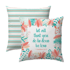 Let All You Do Be Done in Love Pillow | 1 Corinthians 16.14 | Tangerine and Teal