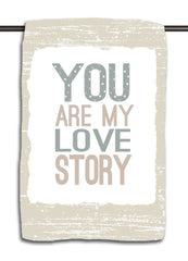 You Are My Love Story Towel