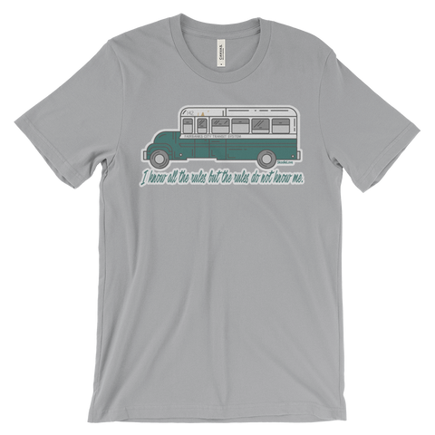 """I KNOW ALL THE RULES"" - Into the Wild Bus- Unisex T-Shirt"