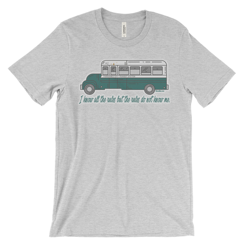 """I KNOW ALL THE RULES"" - Into the Wild Bus- Unisex T-Shirt - SkoolieLove Store"