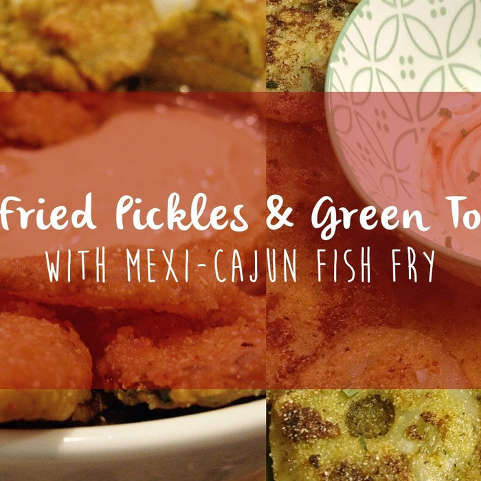 Cajun Fried Pickles & Green Tomatoes