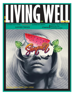 Living Well Magazine, Trends and Beyond - July 2019
