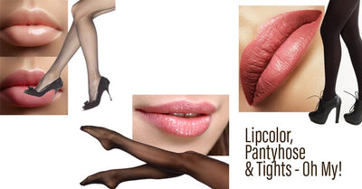 Lipcolor, Pantyhose & Tights. Oh my!