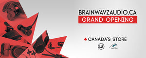 Canadian Brainwavz Store Grand Opening