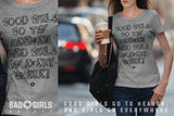 (BG-02) GOOD GIRLS GO TO HEAVEN, BAD GIRLS GO EVERYWHERE T-SHIRT | Bad Girls Outfit