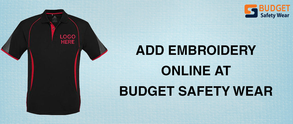 Add Embroidery Online at Budget Safety Wear