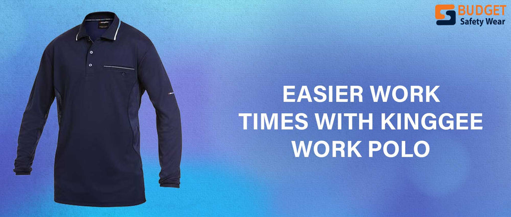 Easier Work Times with KingGee Work Polo