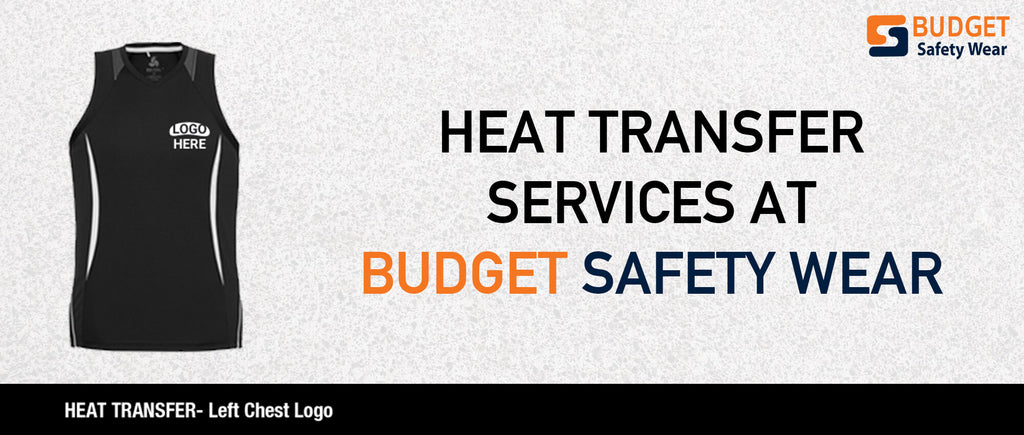 Heat Transfer Services at Budget Safety Wear