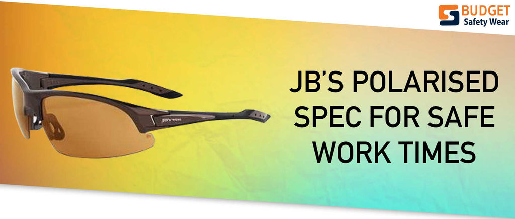 JB's Polarised PPE Spec for Safe Work Times