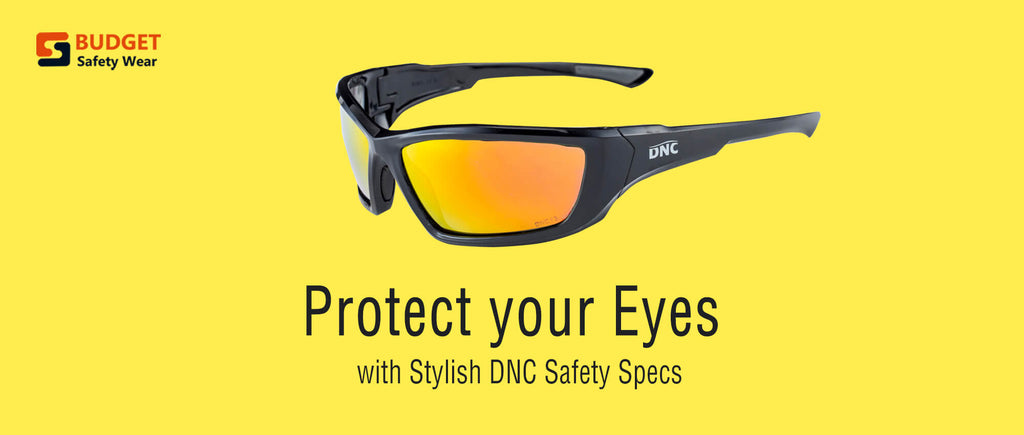 Protect your Eyes with Stylish DNC Safety Specs