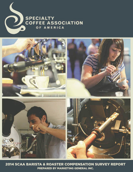 2014 SCAA Barista & Roaster Compensation Survey Report ( Digital)
