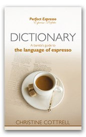 Perfect Espresso: Dictionary
