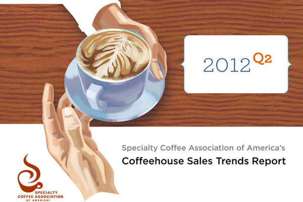 SCAA Coffeehouse Sales Trends Report 2Q 2012