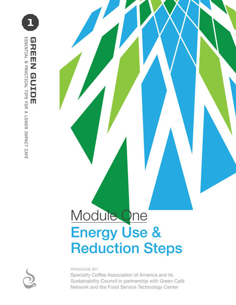 SCAA Green Guide, Module 1 - Energy Use and Reduction Tips