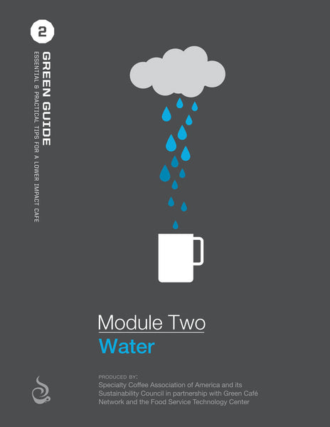 SCAA Green Guide, Module 2 Water Conservation Steps