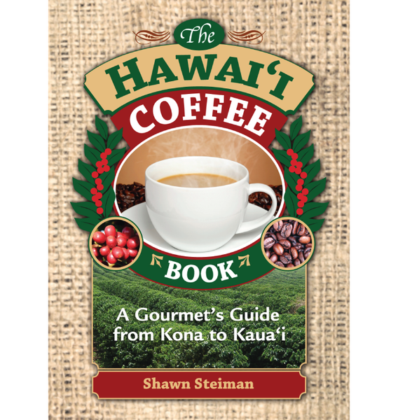 The Hawaii Coffee Book by Shawn Steiman