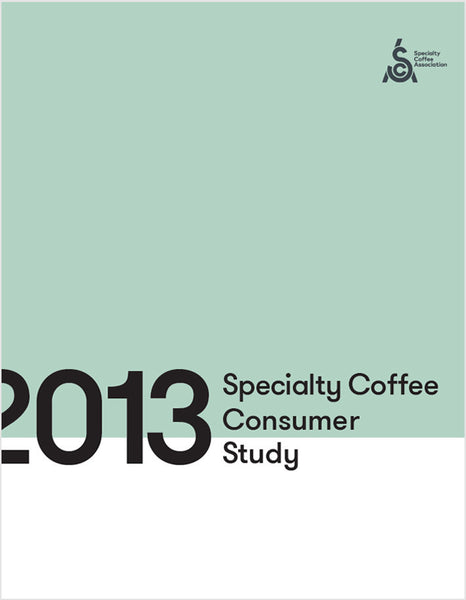 2013 SCA Qualitative Study: Identifying the consumer journey to specialty