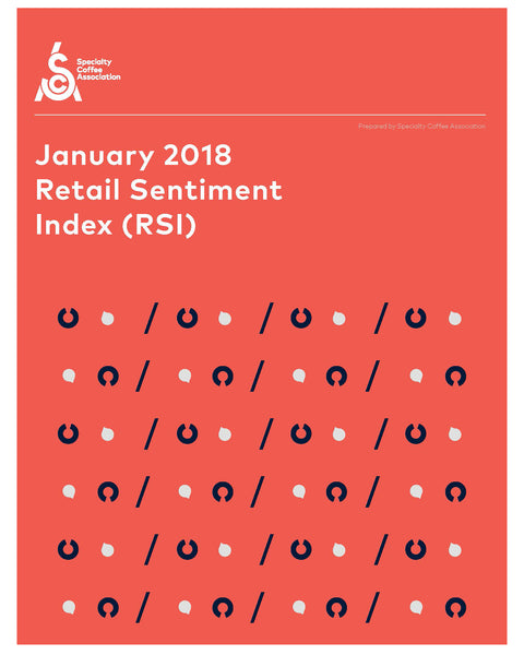Specialty Coffee Retail Sentiment Index (RSI) January 2018
