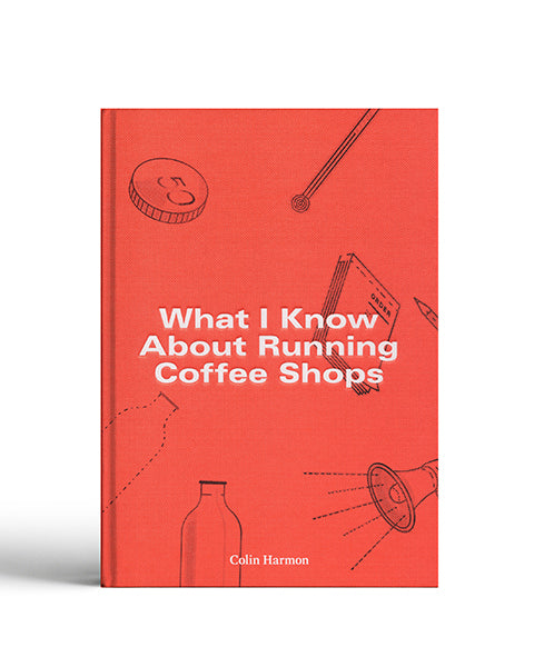 What I Know About Running Coffee Shops