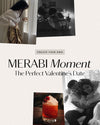Create your own MERABI Moment