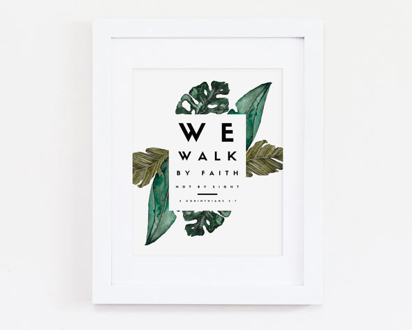 2 Corinthians 5:7 |  We Walk By Faith | Not By Sight | Christian Printables | Bible Verse Wall Art | Christian Gifts | Scripture Decor | Wondrous Works | Etsy | 5 x 7 | 8 x 10 | 16 x 20