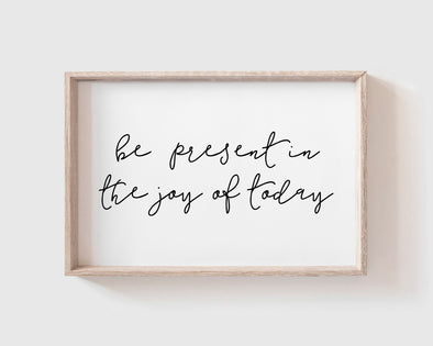 Christian Gifts | Christian Wall Art | Be present in the joy of today | [theme] | [occasion]  | [colour] |