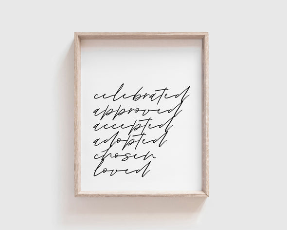 Celebrated Approved Accepted Adopted Loved | Christian Printables | Bible Verse Wall Art | Christian Gifts | Scripture Decor | Wondrous Works | Etsy | Instant Downloads | Digital Downloads | 8 x 10 | Black and White | Minimalist | Minimal | Scandi