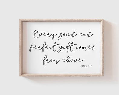 James 1:17 | Every Good & Perfect Gift Comes From Above | Christian Printables | Bible Verse Wall Art | Christian Gifts | Scripture Decor | Wondrous Works | Etsy | Christian Nursery | Dedication Gifts | Black and White | 36 x 24 | 30 x 20 | 12 x 8 | 6 x 4 | Instant Download | Digital Downloads | Calligraphy