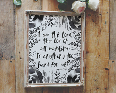 Jeremiah 32:27 | Is There Anything Too Hard For Me | Christian Printables | Bible Verse Wall Art | Christian Gifts | Scripture Decor | Wondrous Works | Etsy | Black and White | Rustic Floral