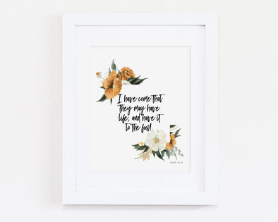John 10:10 | I Came That They May Have Life, And Have It To The Full | Christian Printables | Bible Verse Wall Art | Christian Gifts | Scripture Decor | Wondrous Works | Etsy | Floral | Yellow | 8 x 10