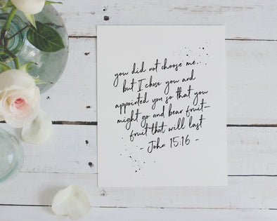 John 15:16 | You Did Not Choose Me | I Chose You | Bear Fruit That Will Last | Christian Printables | Bible Verse Wall Art | Christian Gifts | Scripture Decor | Wondrous Works | Etsy | Black and White