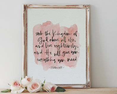 Matthew 6:33 | Seek the Kingdom of God above all else, and live righteously, and He will give you everything you need | Christian Printables | Bible Verse Wall Art | Christian Gifts | Scripture Decor | Wondrous Works | Etsy | Blush Pink Decor | Christian Gifts For Her | Godly Woman