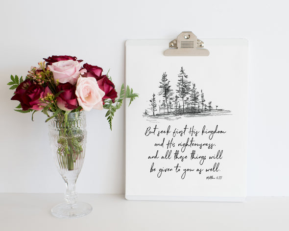Christian Printables | Matthew 6:33 | But seek first His kingdom and His righteousness, and all these things will be given to you as well | Printable | Faith Art