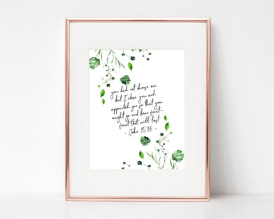 John 15:16 | You Did Not Choose Me | I Chose You | Bear Fruit That Will Last | Christian Printables | Bible Verse Wall Art | Christian Gifts | Scripture Decor | Wondrous Works | Etsy | Green