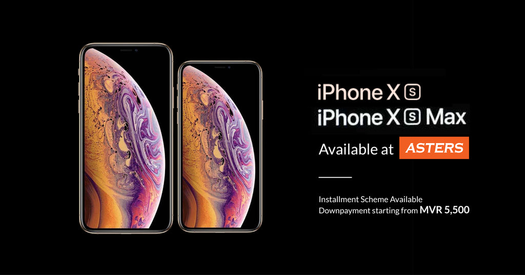 iPhone Xs & iPhone Xs Max - Now Available at Asters